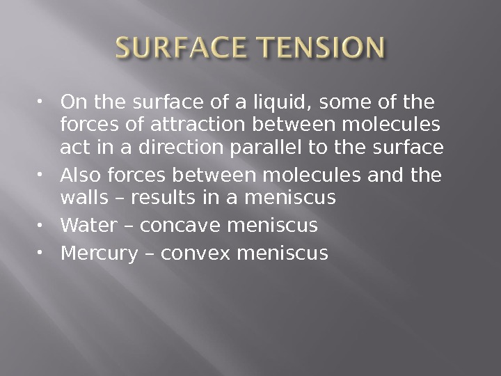 On the surface of a liquid, some of the forces of attraction between molecules act