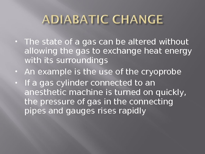 The state of a gas can be altered without allowing the gas to exchange heat