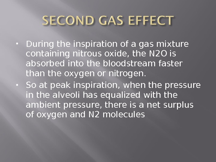 During the inspiration of a gas mixture containing nitrous oxide, the N 2 O is