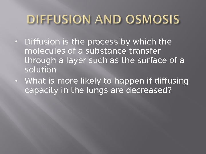Diffusion is the process by which the molecules of a substance transfer through a layer