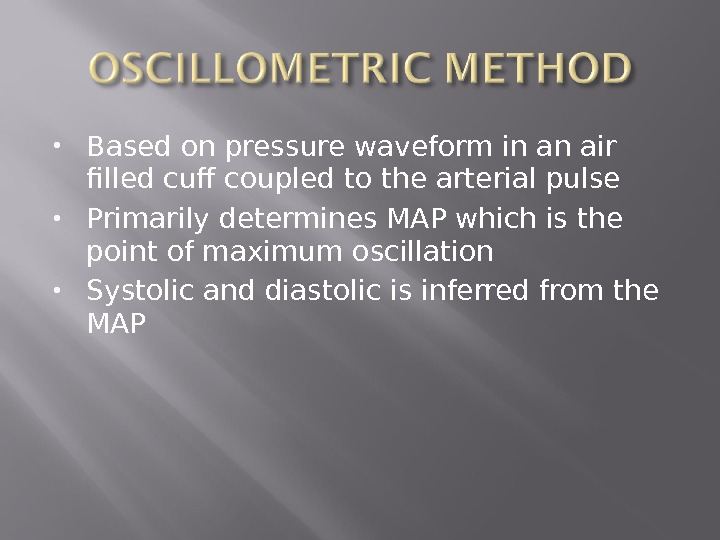 Based on pressure waveform in an air filled cuff coupled to the arterial pulse Primarily