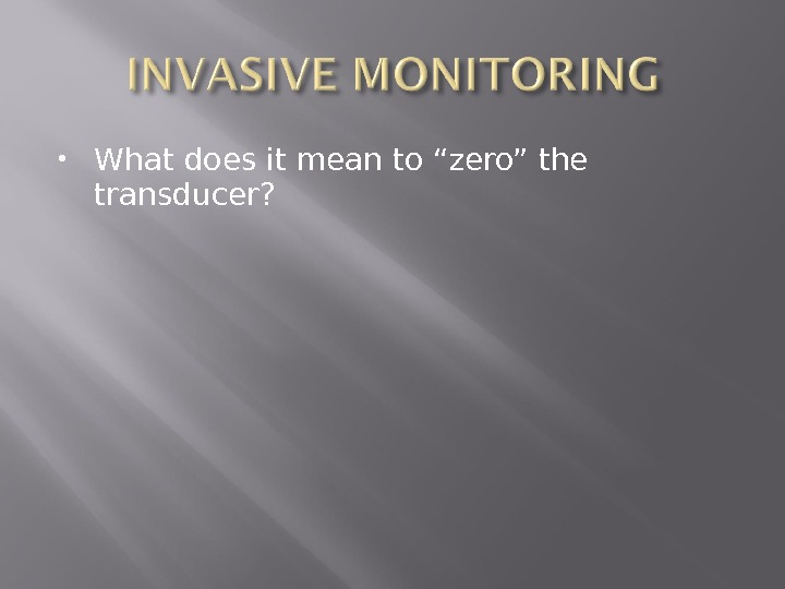 "What does it mean to ""zero"" the transducer?"