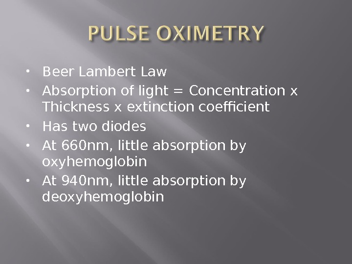 Beer Lambert Law Absorption of light = Concentration x Thickness x extinction coefficient Has two