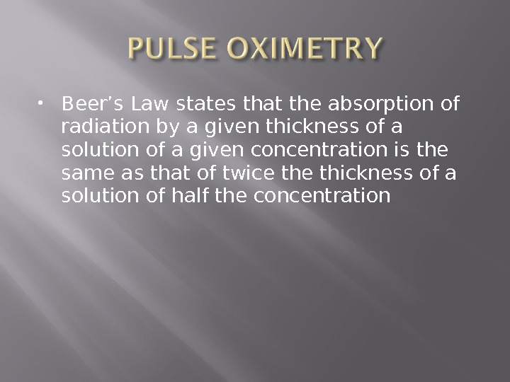 Beer's Law states that the absorption of radiation by a given thickness of a solution