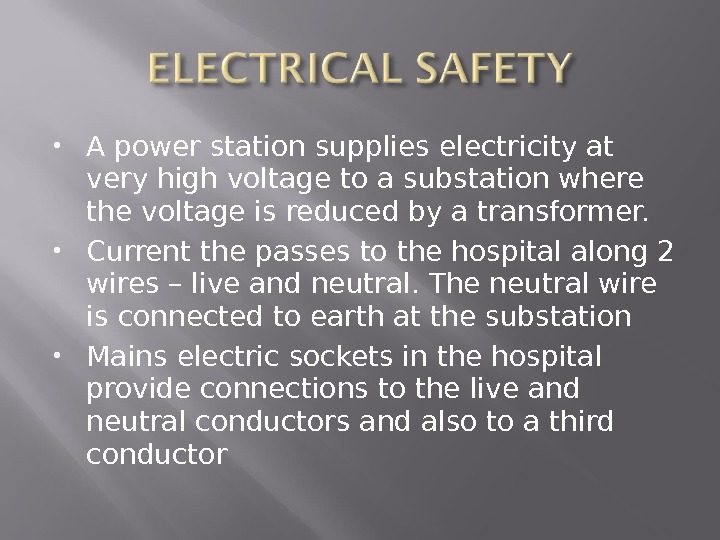 A power station supplies electricity at very high voltage to a substation where the voltage