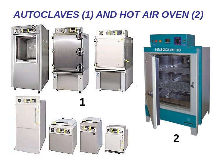 AUTOCLAVES (1) AND HOT AIR OVEN (2) 1 2