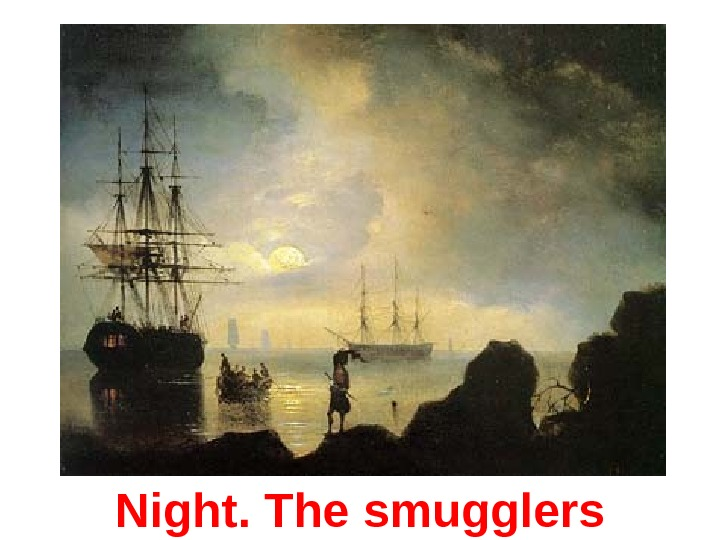 Night. The smugglers