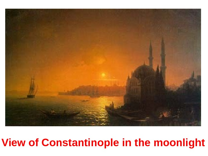 View of Constantinople in the moonlight