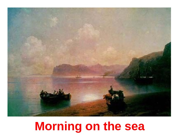 Morning on the sea