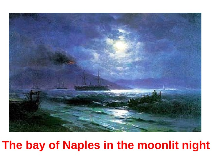 The bay of Naples in the moonlit night