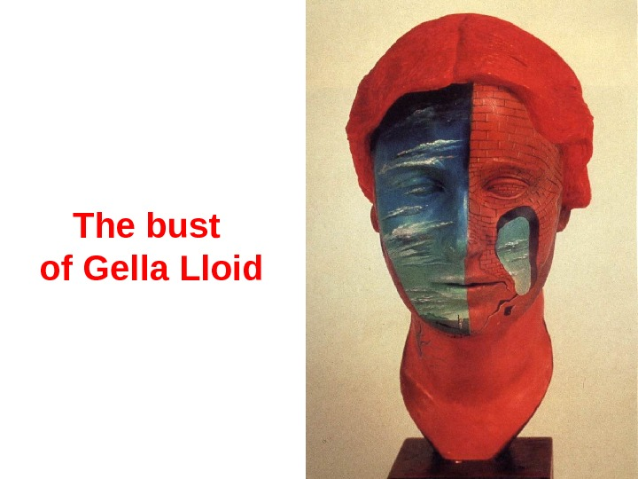 The bust of Gella Lloid