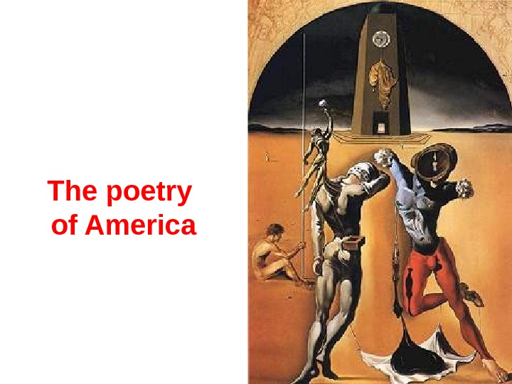 T he poetry of America