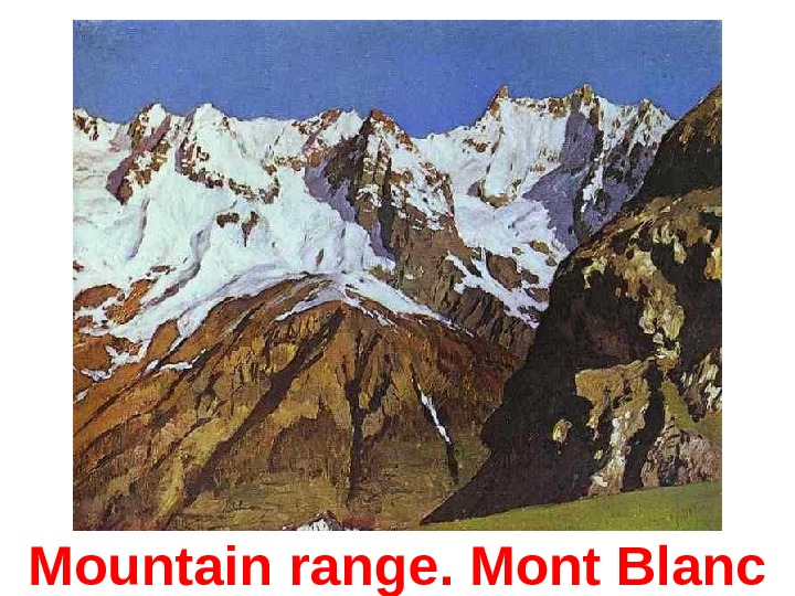 Mountain range. Mont Blanc