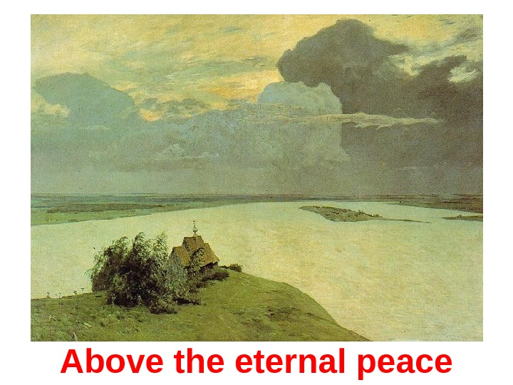 Above the eternal peace