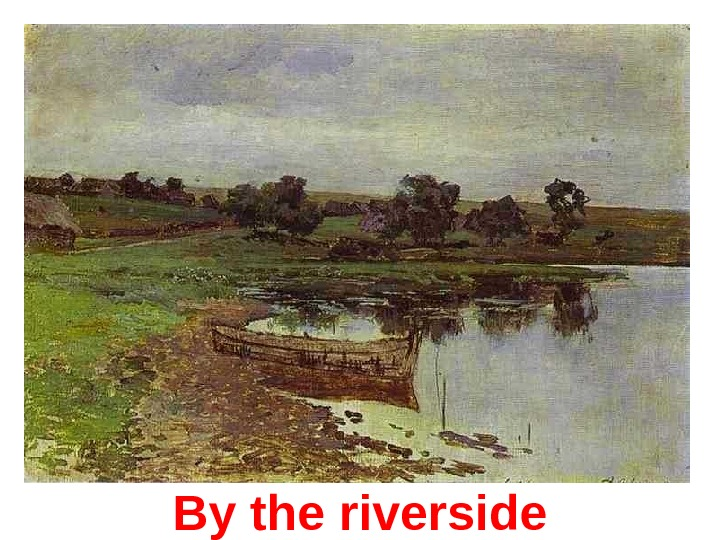 By the riverside