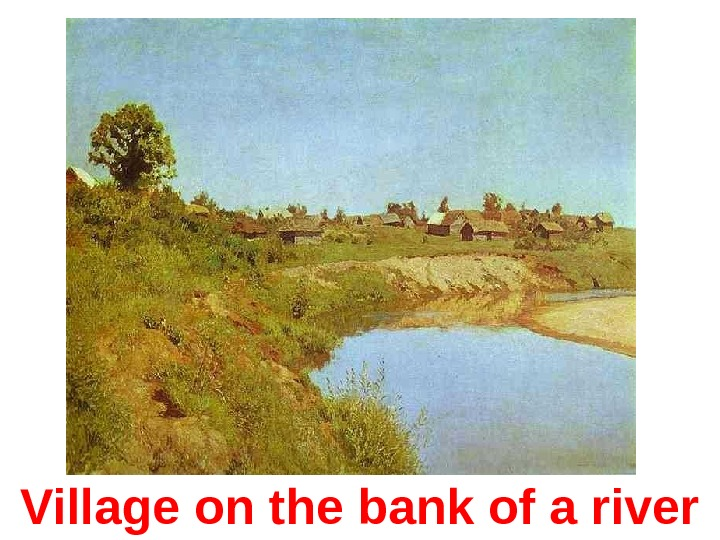Village on the bank of a river