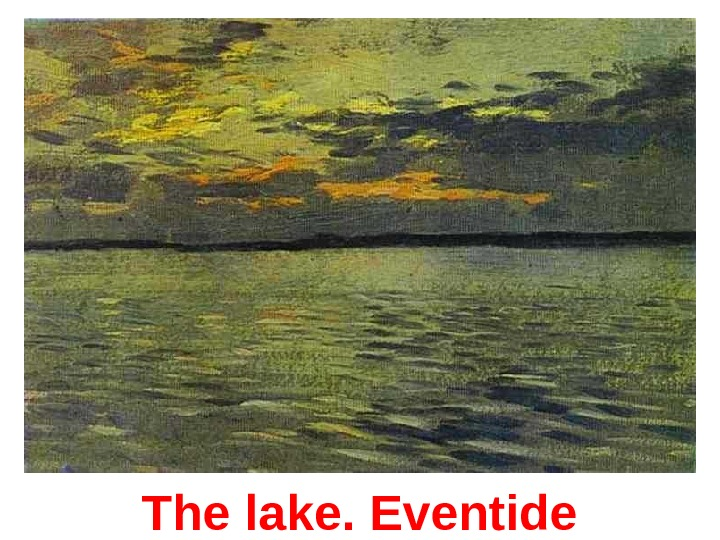 The lake. Eventide
