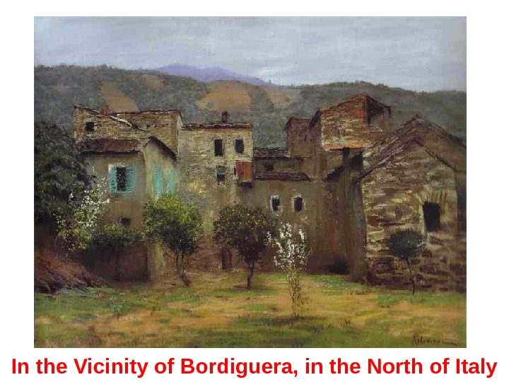In the Vicinity of Bordiguera, in the North of Italy
