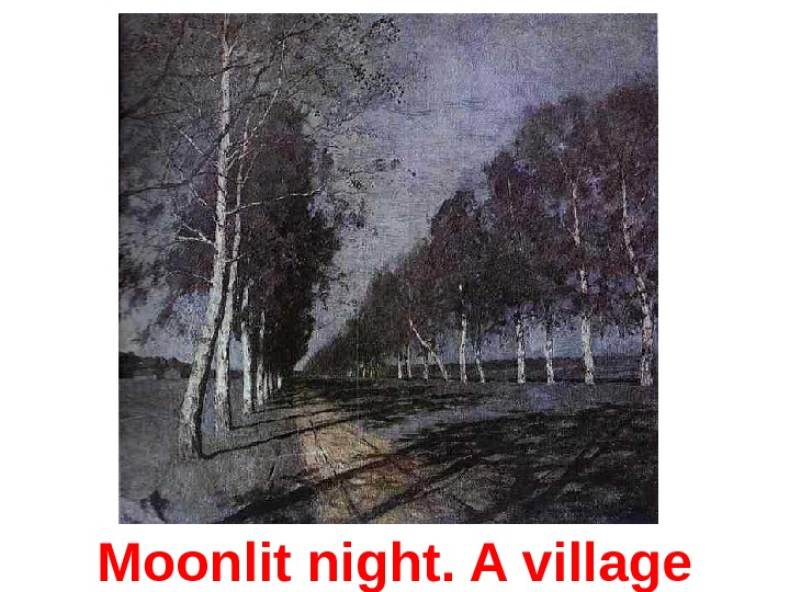 Moonlit night. A village