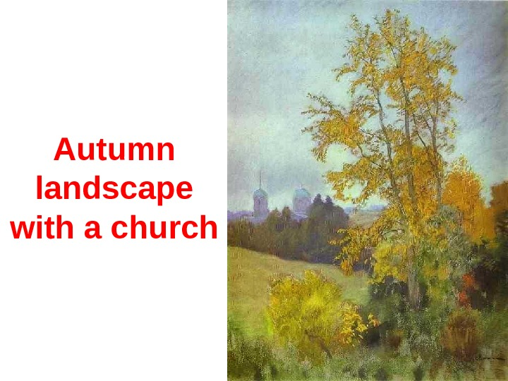 Autumn landscape with a church