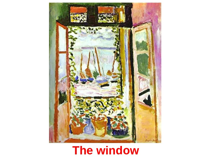 The window