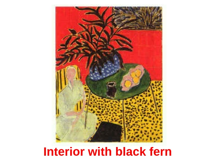 Interior with black fern