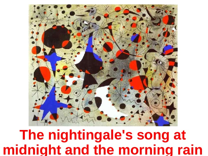 The nightingale's song at midnight and the morning rain