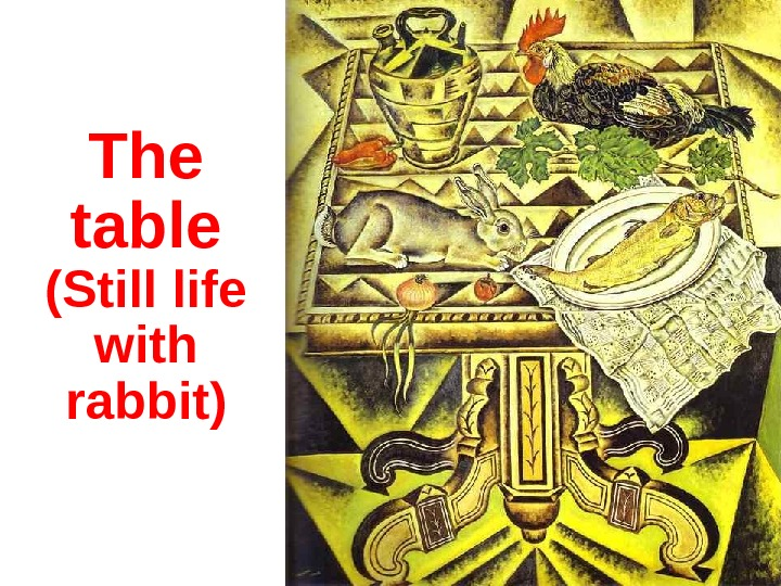 The table (Still life with rabbit)