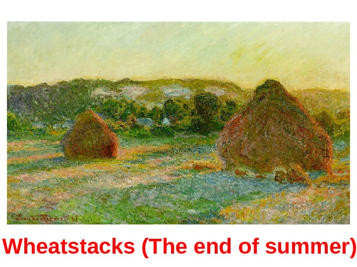 Wheatstacks (The end of summer)