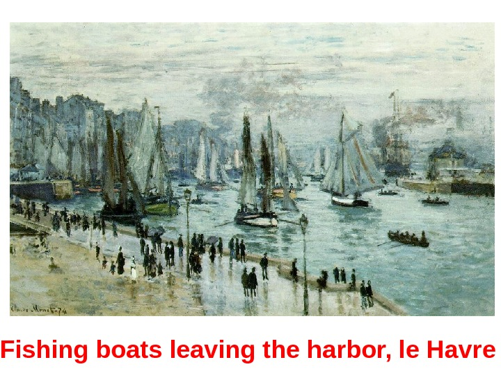 Fishing boats leaving the harbor, le Havre