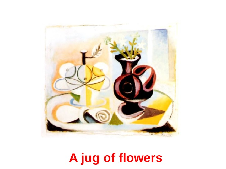 A jug of flowers