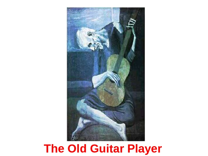 The Old Guitar Player