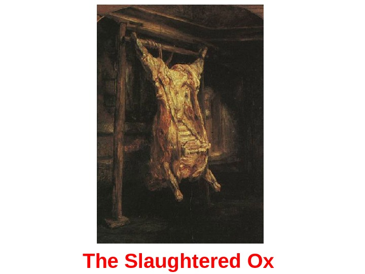 The Slaughtered Ox