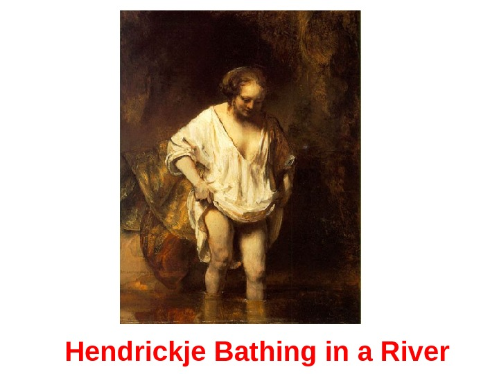 Hendrickje Bathing in a River