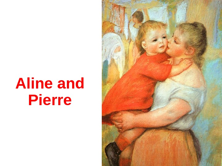 Aline and Pierre
