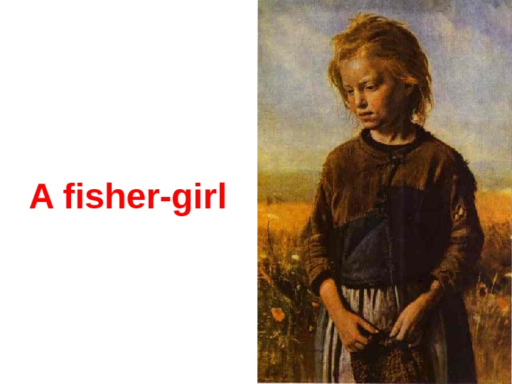 A fisher-girl