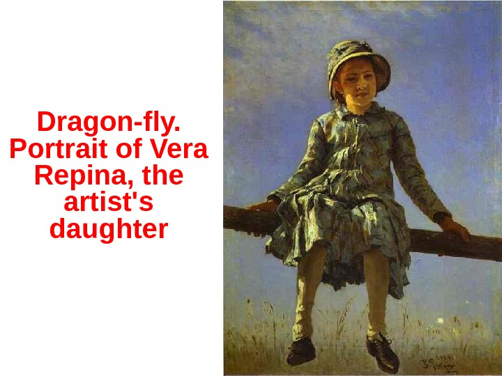 Dragon-fly.  Portrait of Vera Repina, the artist's daughter