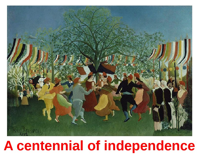 A centennial of independence