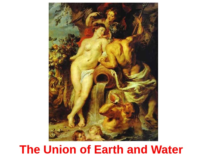 The Union of Earth and Water