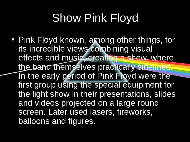 Show Pink Floyd • Pink Floyd  known, among other things, for its incredible