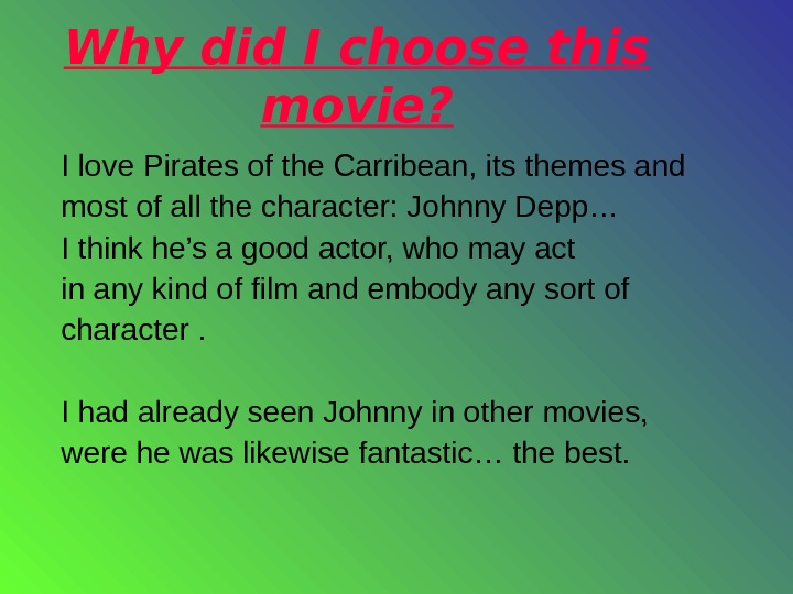 Why did I choose this movie? I love Pirates of the Carribean, its themes