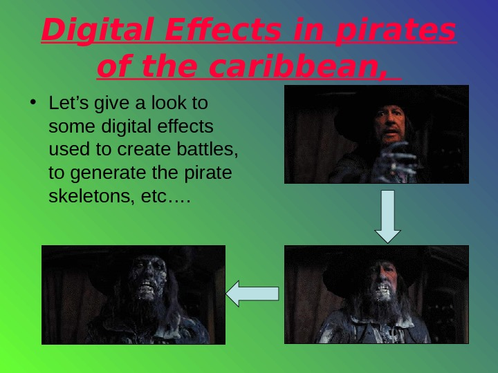 Digital Effects in pirates of the caribbean,  • Let's give a look to