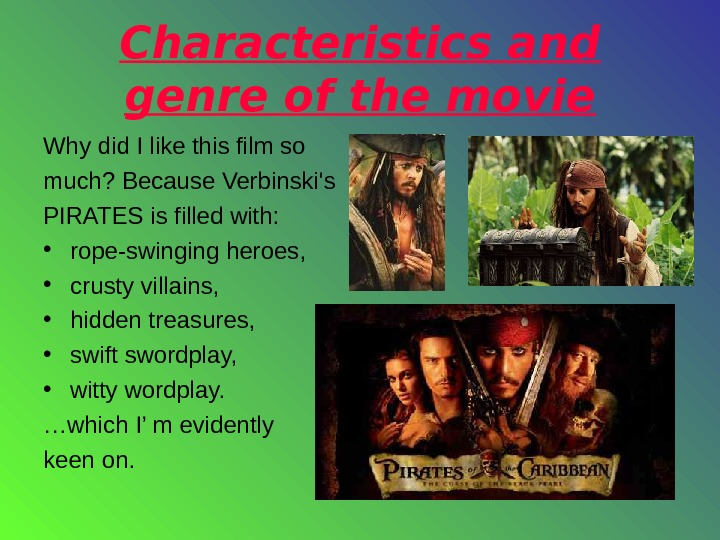 Characteristics and genre of the movie Why did I like this film so much?