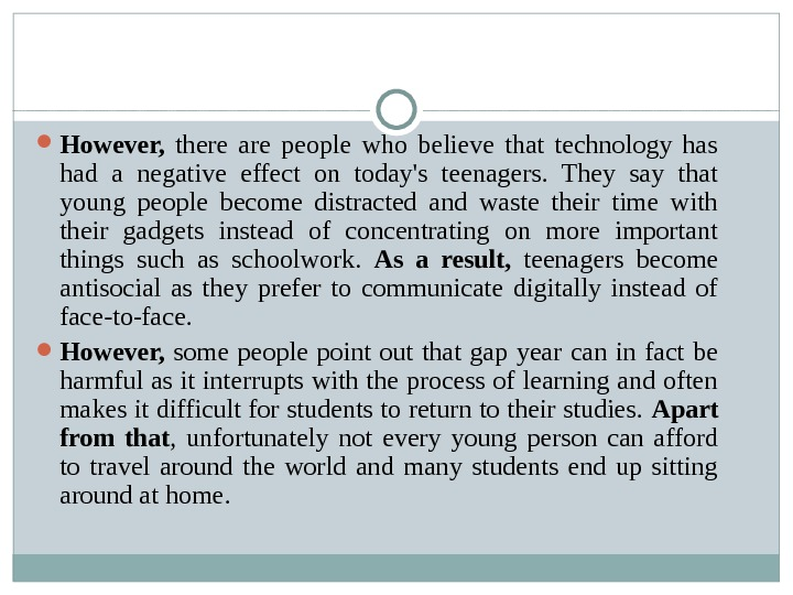 However,  there are people who believe that technology has had a negative effect on