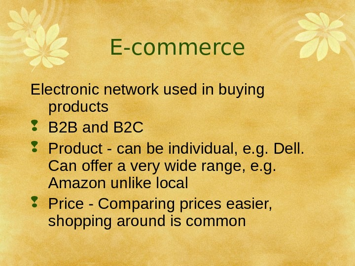 E-commerce Electronic network used in buying products B 2 B and B 2 C