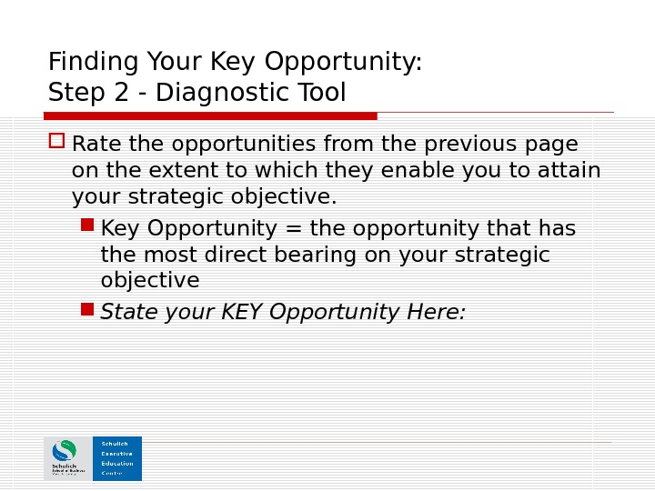 Finding Your Key Opportunity:  Step 2 - Diagnostic Tool Rate the opportunities from the previous