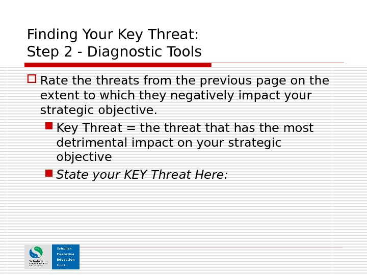 Finding Your Key Threat:  Step 2 - Diagnostic Tools Rate threats from the previous page