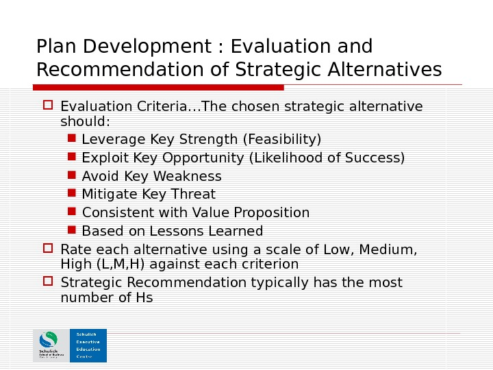 Plan Development : Evaluation and Recommendation of Strategic Alternatives Evaluation Criteria…The chosen strategic alternative should: