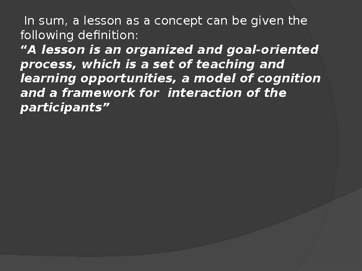 "In sum, a lesson as a concept can be given the following definition: "" A"
