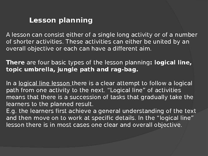 Lesson planning A lesson can consist either of a single long activity or of a